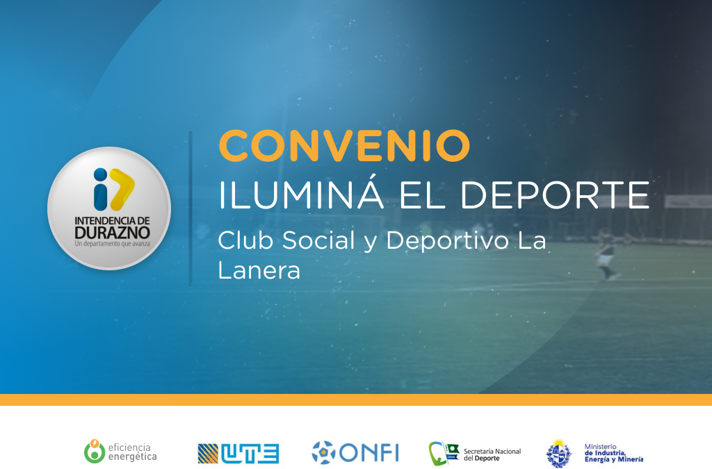 Iluminá el Deporte en el Club Social y Deportivo La Lanera de Durazno